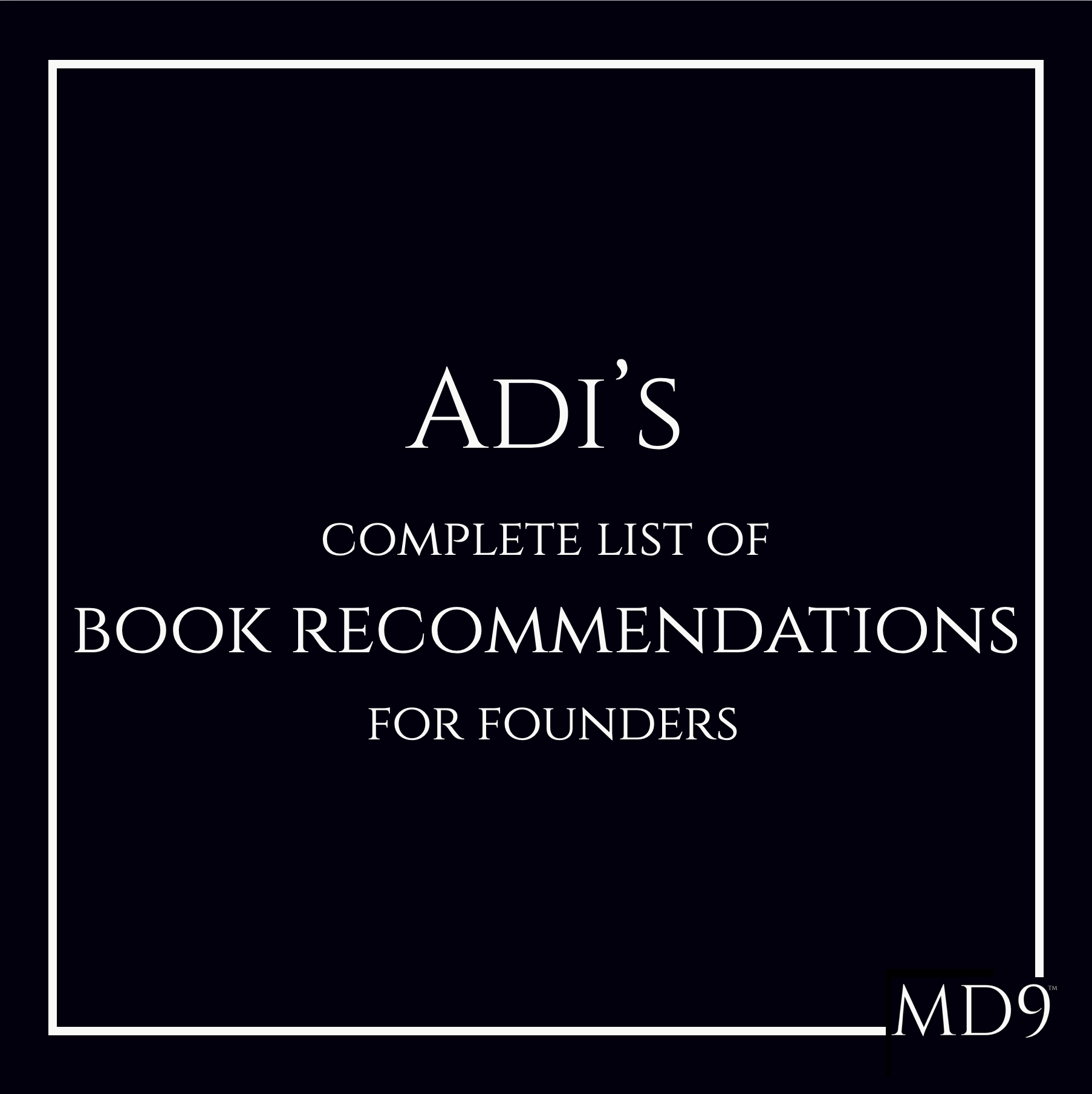 Adi's Complete List Of Book Recommendations For Founders