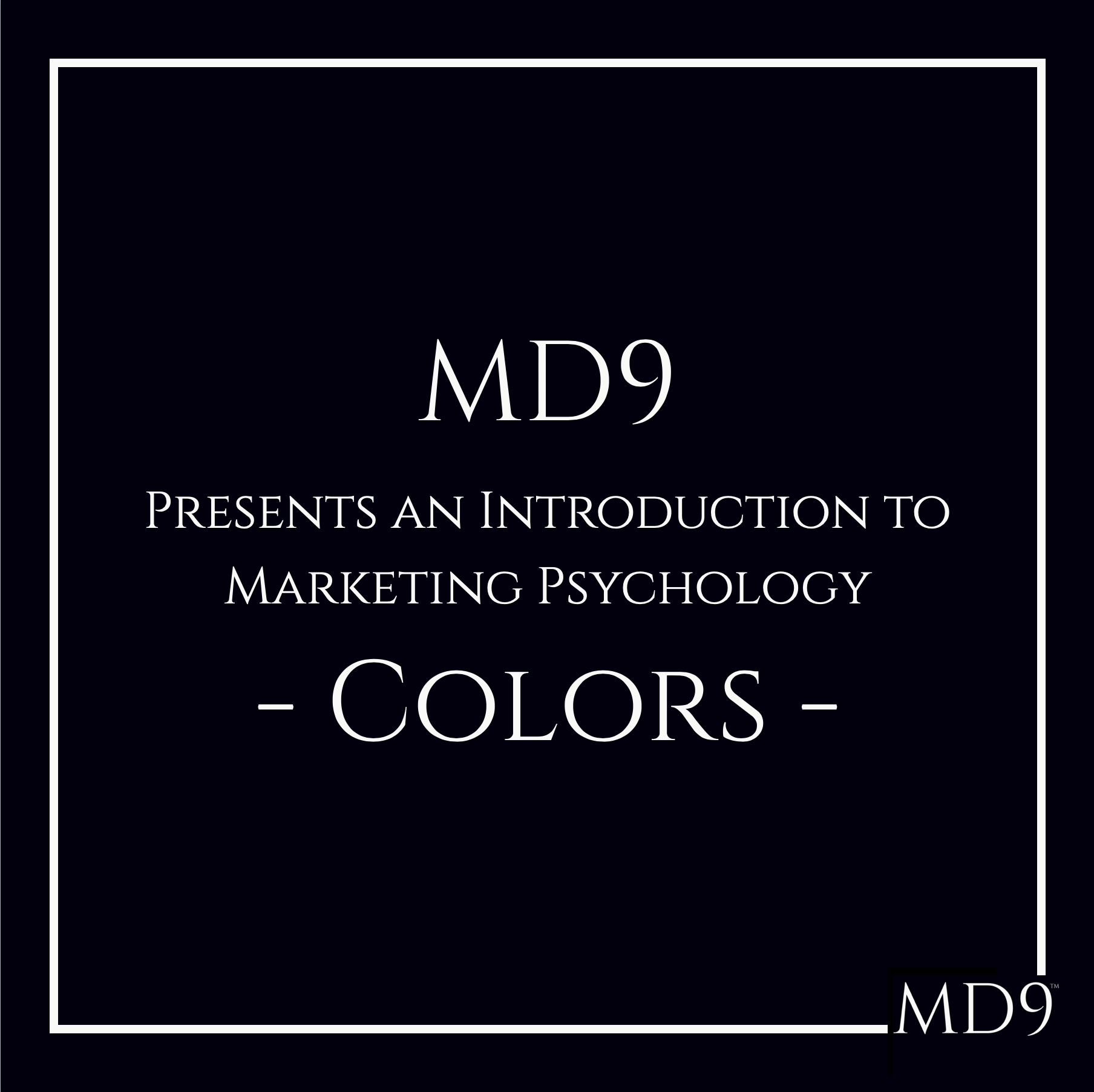 MD9's Introduction To Marketing Psychology – Colors