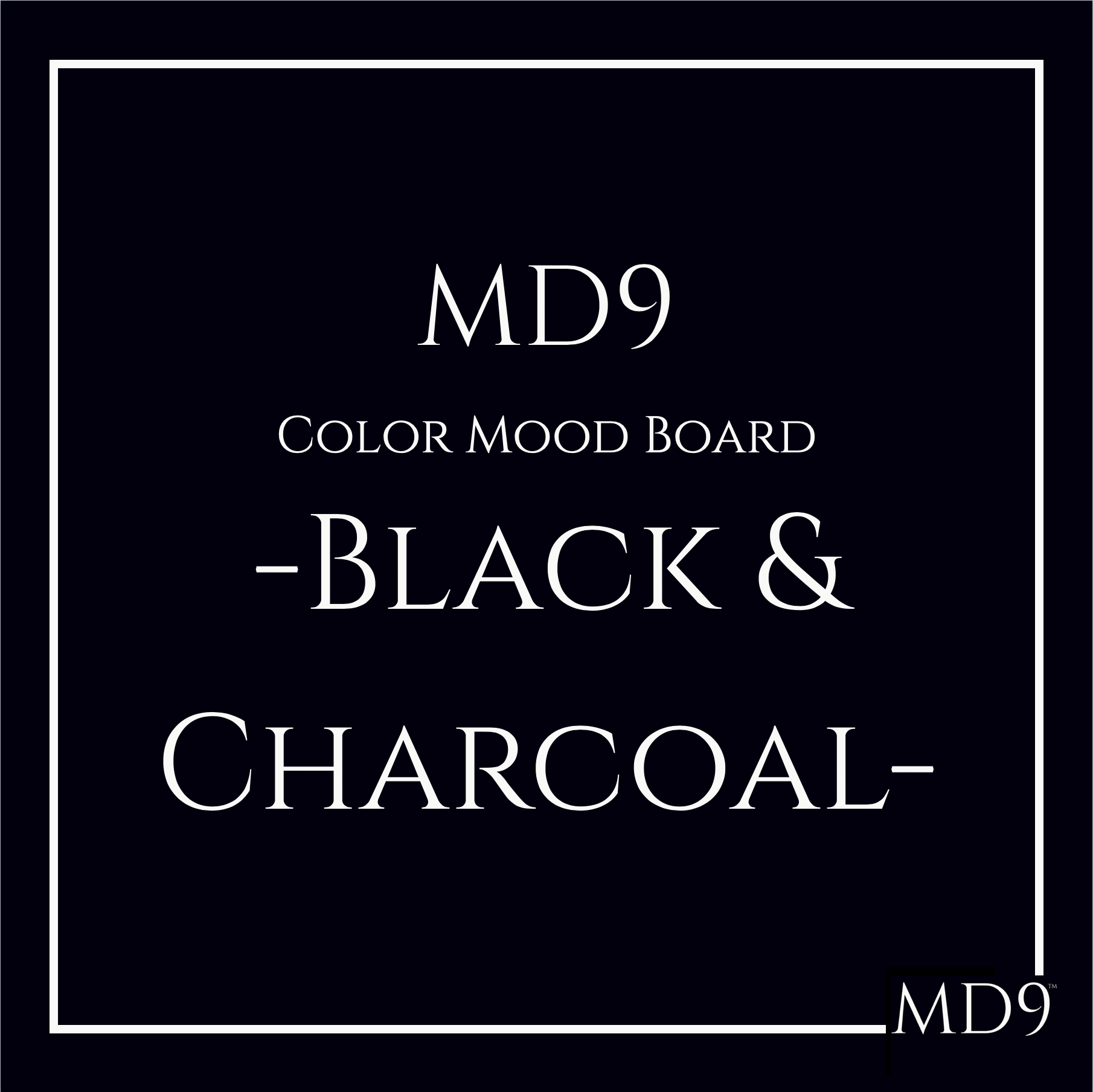 MD9's Colors Mood Board – Black & Charcoal