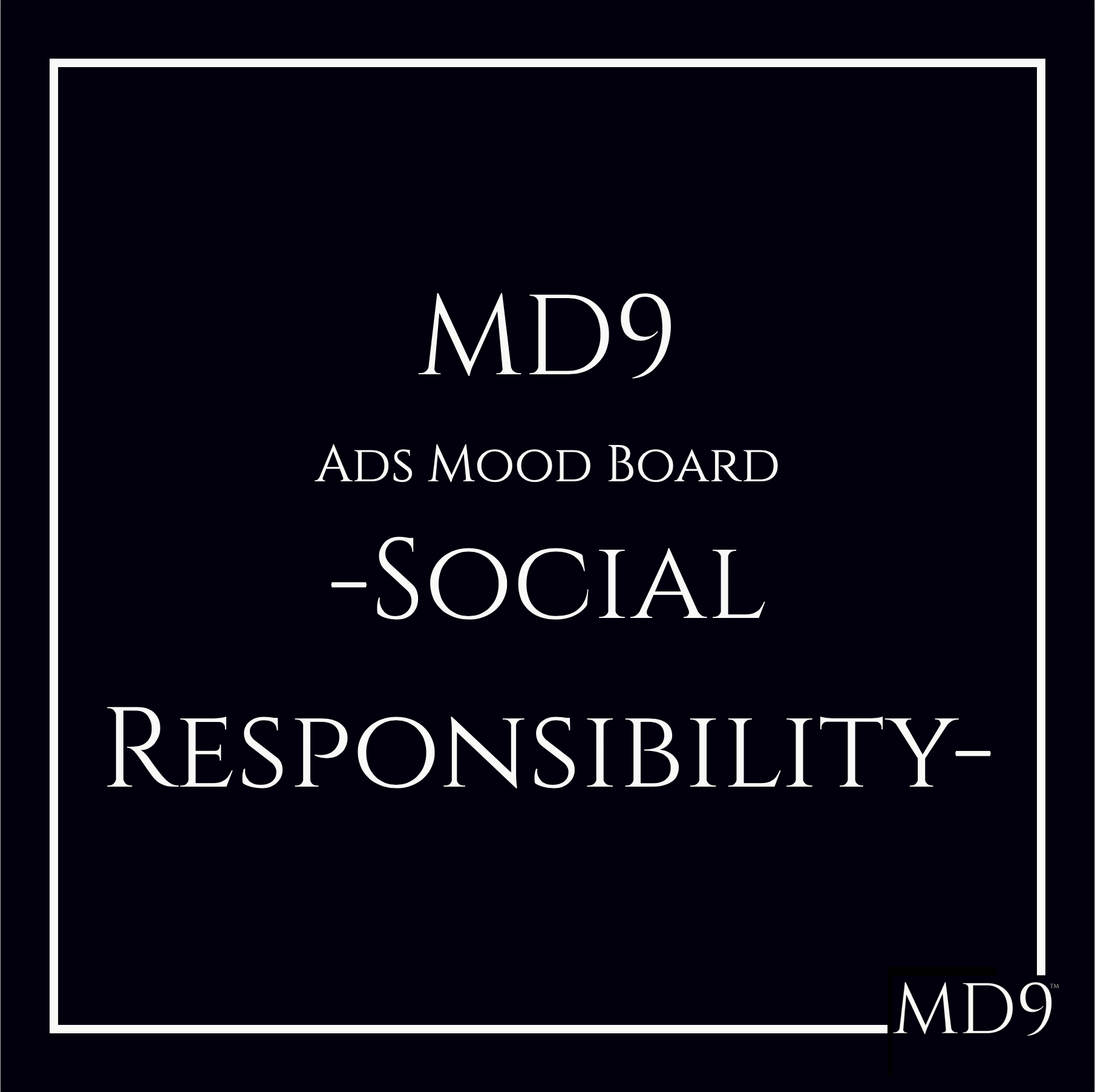 MD9's Ads Mood Board – Social Responsibility