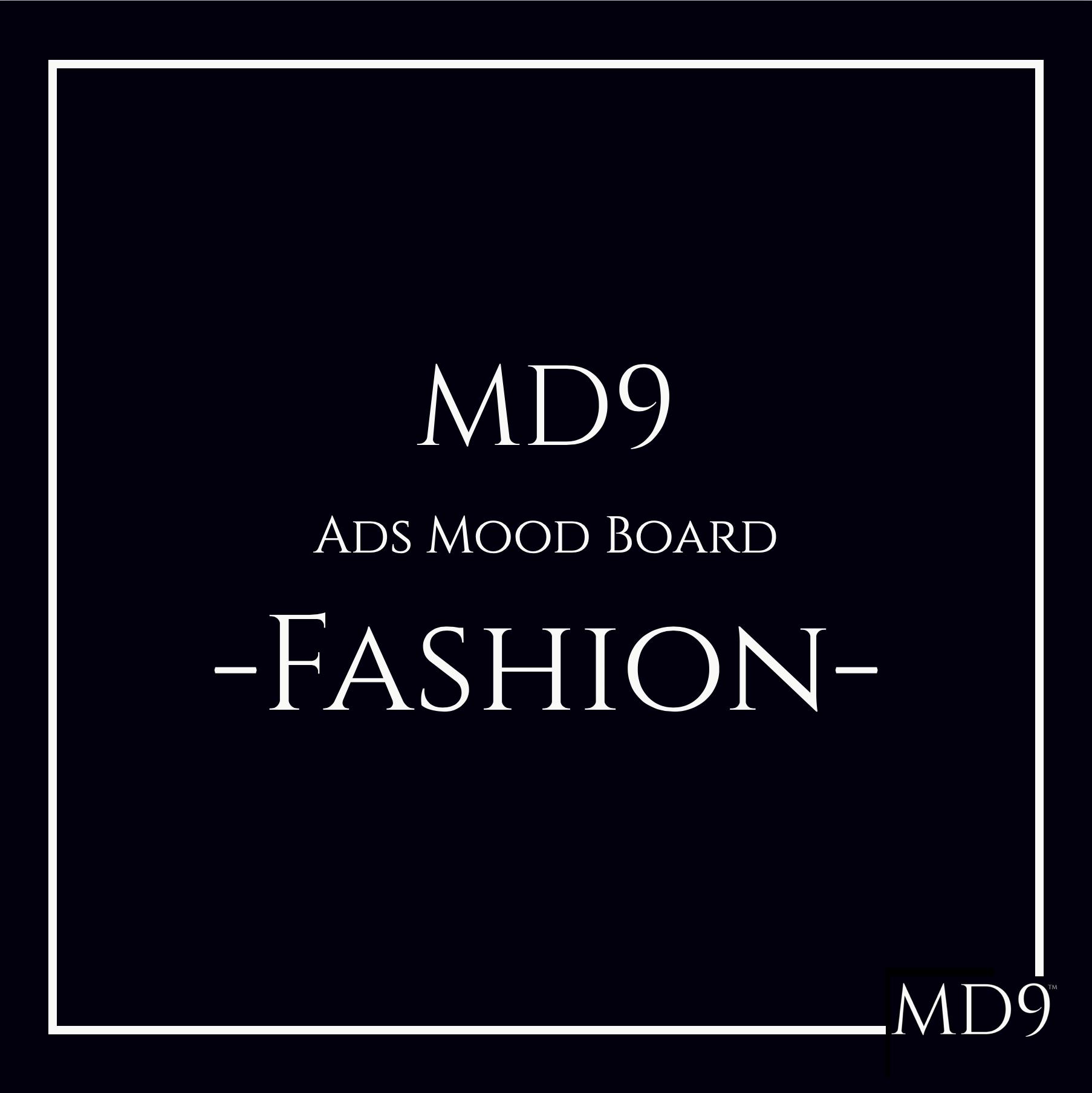 MD9's Ads Mood Board – Fashion