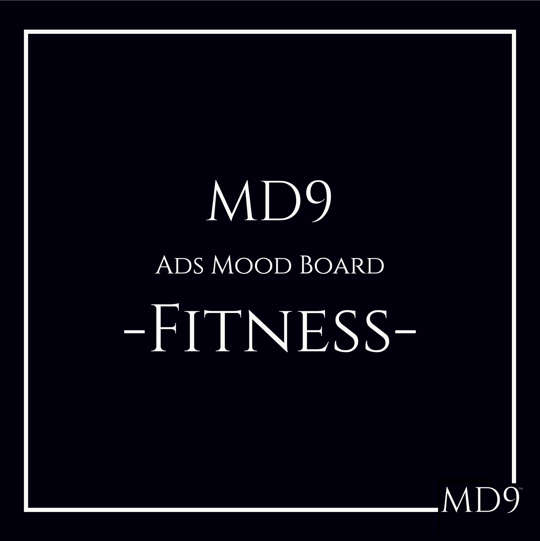 MD9's Ads Mood Board – Fitness