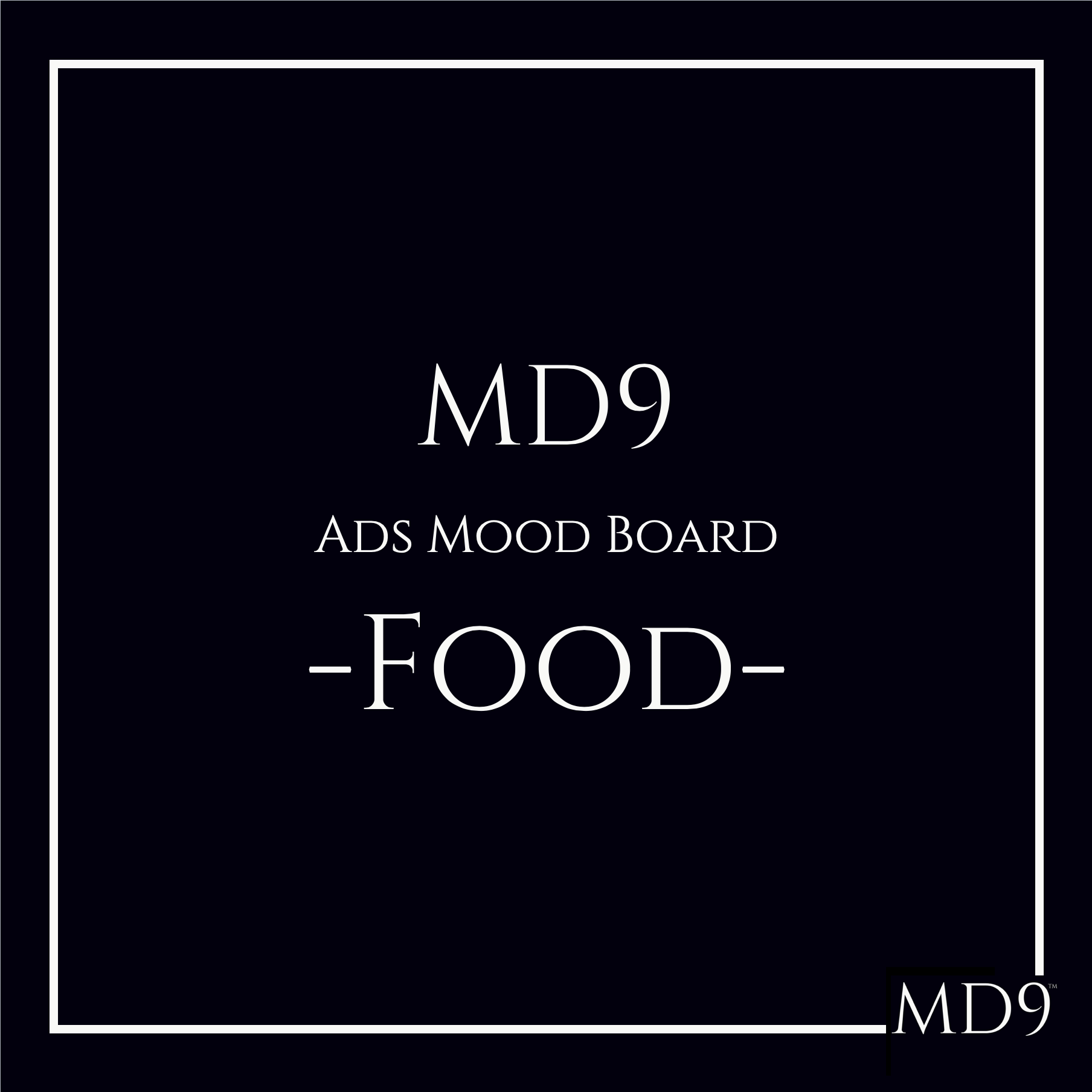 MD9's Ads Mood Board – Food