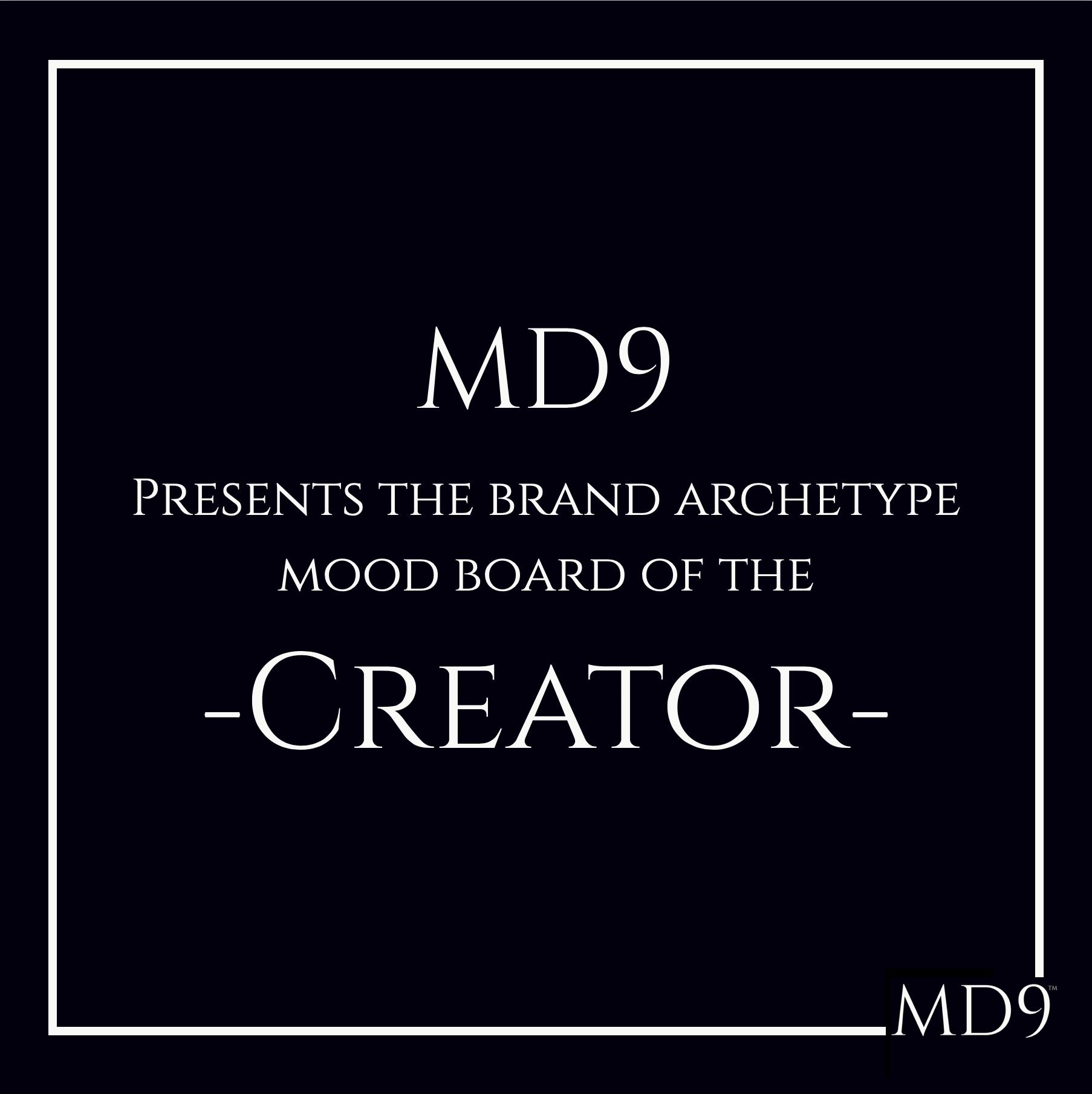 MD9's Brand Archetype Mood Board – Creator