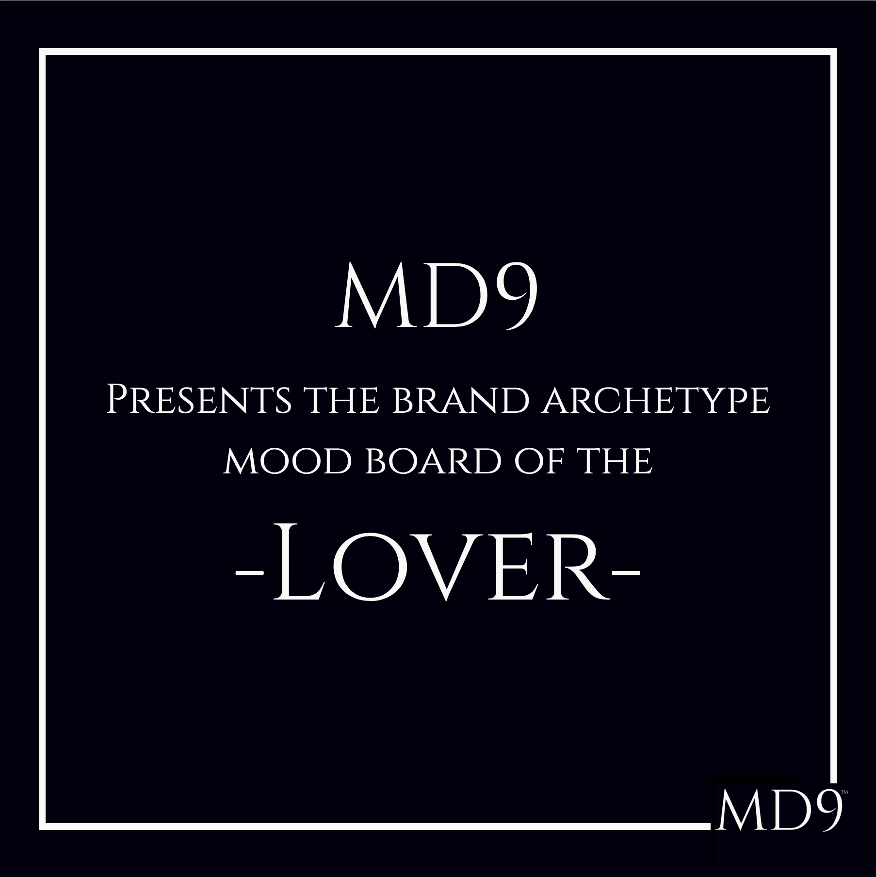 MD9's Brand Archetype Mood Board – Lover