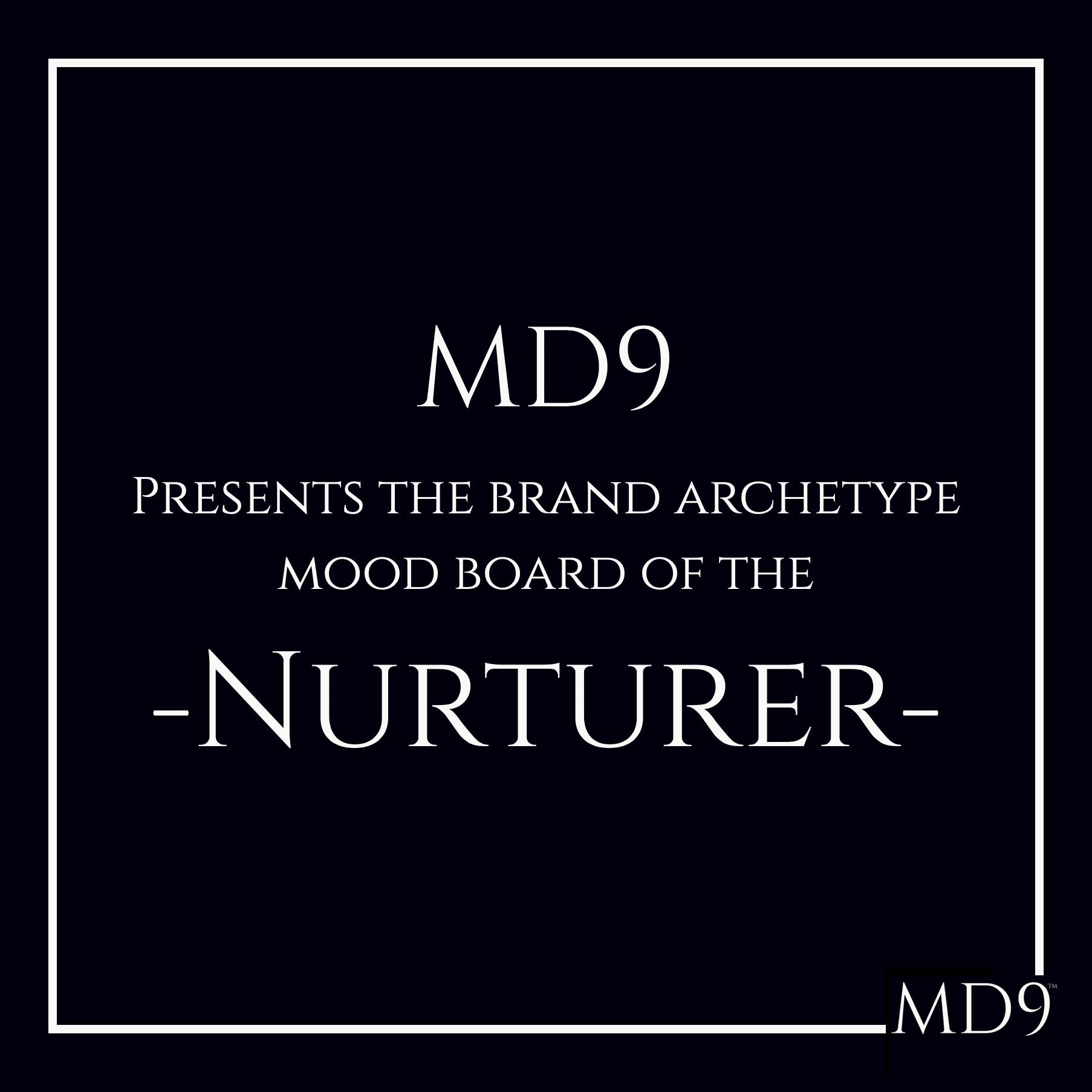 MD9's Brand Archetype Mood Board – Nurturer