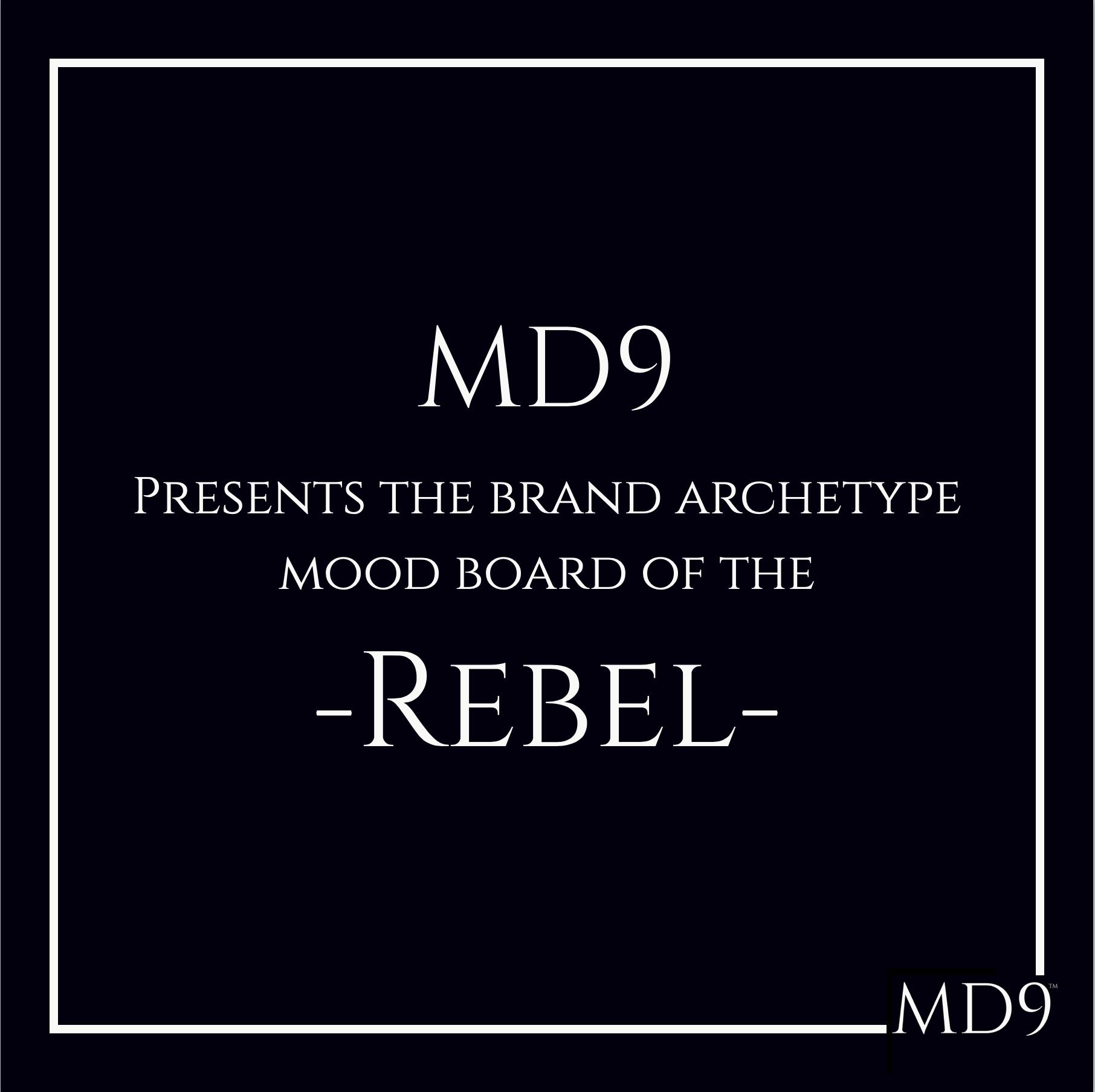 MD9's Brand Archetype Mood Board – Rebel