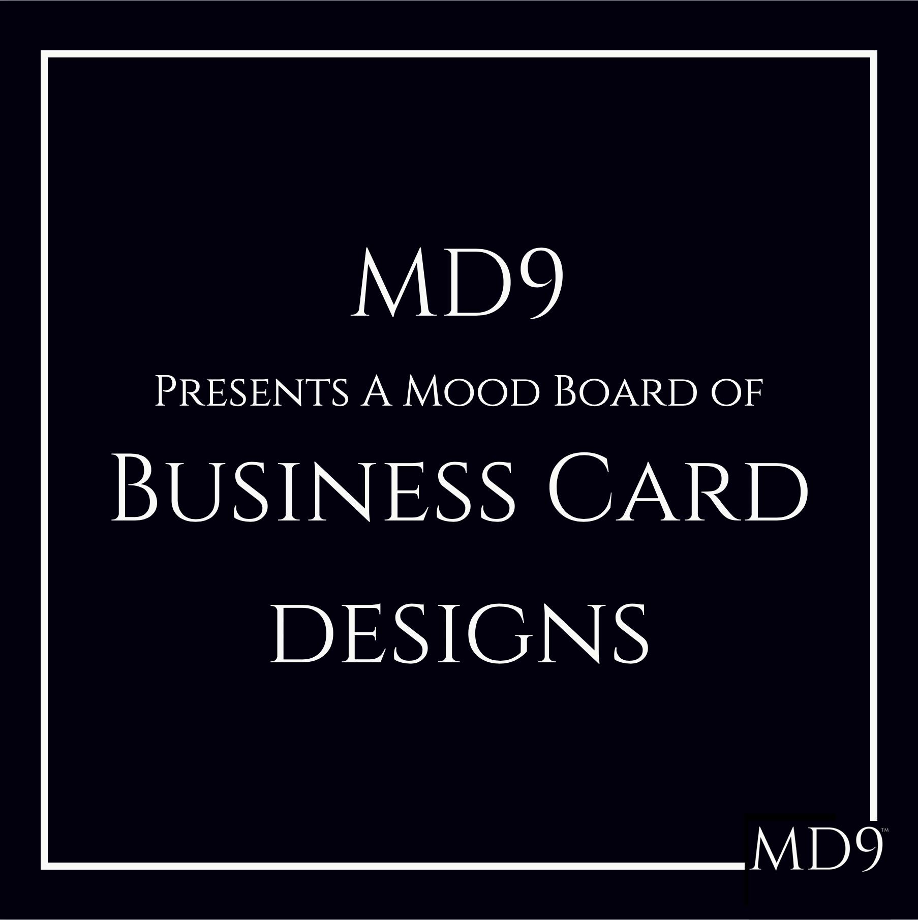 MD9's Design Mood Board – Business Cards
