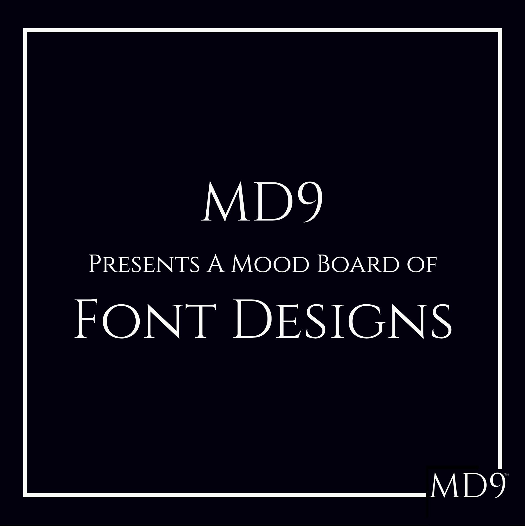 MD9's Design Mood Board – Fonts