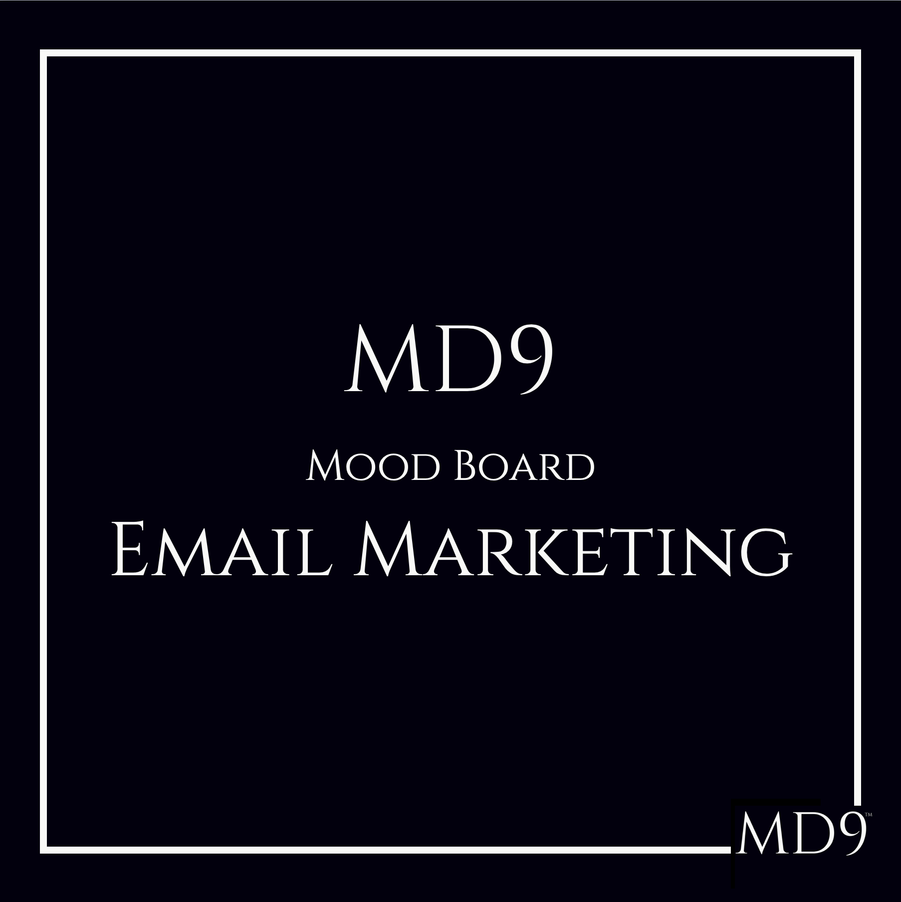 MD9's Email Marketing Mood Board