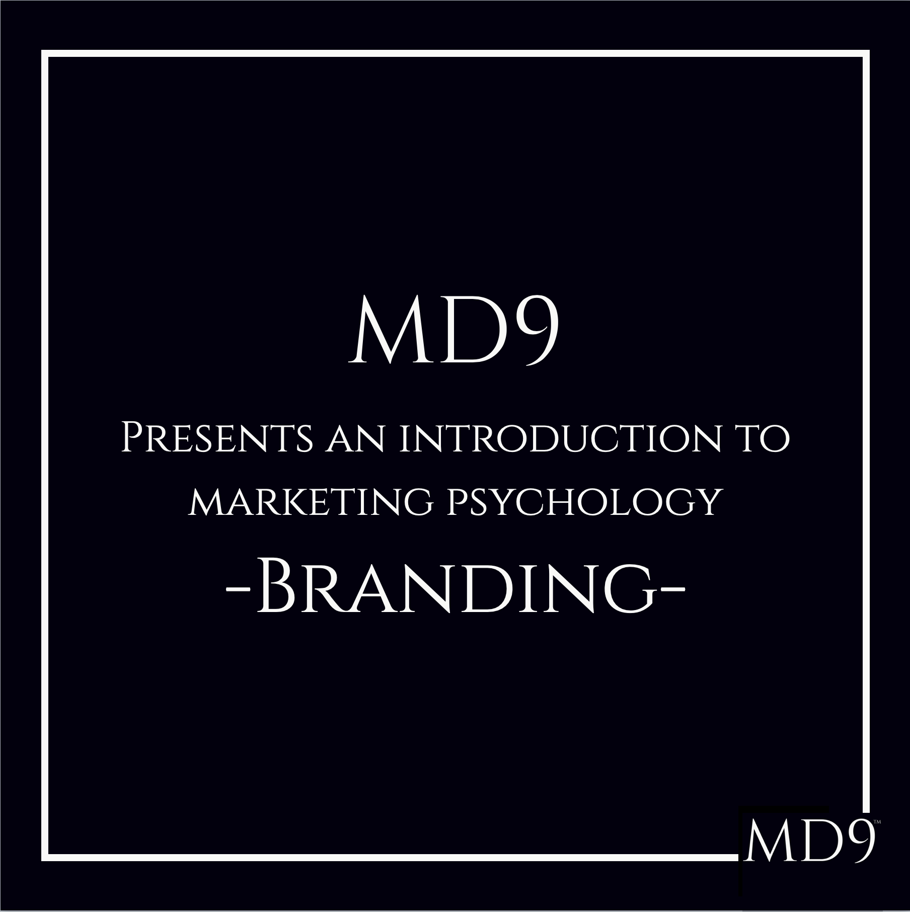 MD9's Introduction To Marketing Psychology – Branding